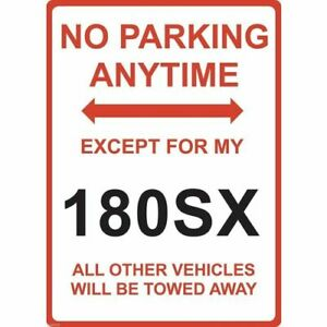"""Metal Sign - """"NO PARKING EXCEPT FOR MY 180SX"""""""
