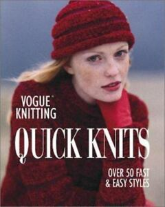 Vogue Knitting: Quick Knits : Over 50 Fast and Easy Styles