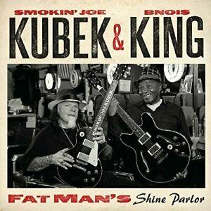 Smokin' Joe Kubek & Bnois King - Fat Man'S Shine Parlor CD New Sealed