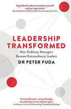 Leadership Transformed: How Ordinary Managers Become Extraordinary Leader