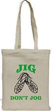 Irish Dancing 'Jig Don't Jog' Cotton Tote Bag Novelty Gift