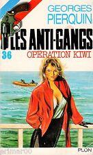 Opération Kiwi / Les Anti - Gangs / 36 // Georges PIERQUIN // 1 ère Edition