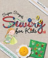 SUPER SIMPLE SEWING FOR KIDS - CURTO, ROSA M. - NEW PAPERBACK BOOK