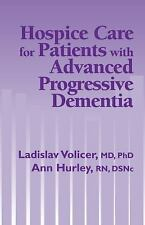 Hospice Care for Patients with Advanced Progressive Dementia by Volicer and...