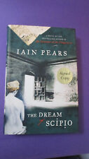 The Dream of Scipio SIGNED by Iain Pears 1st Edition/1st Print HCDJ