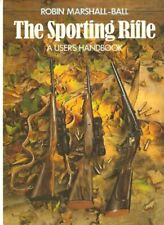 The Sporting Rifle: A User's Handbook by Marshall-Ball, Robin Hardback Book The