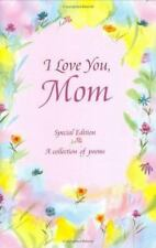 I Love You, Mom: A Collection of Poems, , 0883964759, Book, Acceptable