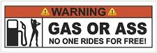 "Gas or Ass No Free Rides Funny Warning Sticker Decal 4.25"" X 1.4"""