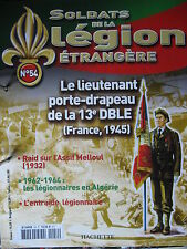 FASCICULE 54 LEGION ETRANGERE LIEUTENANT PORTE DRAPEAU DE LA 13 DBLE FRANCE 1945