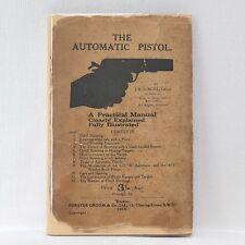 WW1 AUTOMATIC PISTOL MANUAL WEBLEY .455 LUGER COLT MAUSER CAPTAIN JOHN NOEL 1919