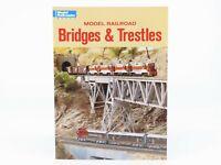 Model Railroader: Model Railroad Bridges & Trestles by Bob Hayden ©2001 SC Book