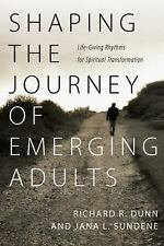 Shaping the Journey of Emerging Adults: Life-Giving Rhythms for Spiritual Transf