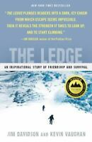 The Ledge: An Inspirational Story of Friendship and Survival by Davidson, Jim ,