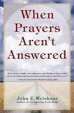 New, When Prayers Aren't Answered, John E. Welshons, Book