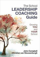 The School Leadership Coaching Guide by John Campbell and Christian van...