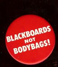 BLACKBOARDS Not BODYBAGS ! Vintage PEACE Pin PROTEST pinback