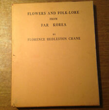 Flowers and Folk-Lore From Far Korea by Florence Hedleston Crane 1970, 45 PLATES