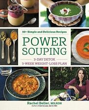 Power Souping: 3-Day Detox, 3-Week Weight-Loss Plan by Rachel Beller...