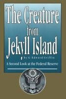 The Creature from Jekyll Island: A Second Look at