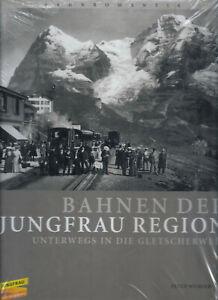 Bahnen der Jungfrau Region - Peter Wenger NEU OVP Unterwegs in die Gletscherwelt