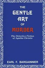 The Gentle Art of Murder: The Detective Fiction of Agatha Christie (Paperback or