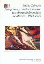 Banqueros y revolucionarios: la soberanía financiera de México (Fideicomiso