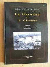 La Garonne et la Gironde. De sa source à son embouchure. Par Louis. Barron