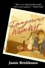 Dangerous When Wet: A Memoir