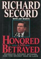 Honored and Betrayed: Irangate, Covert Affairs, and the Secret War in Laos, Rich