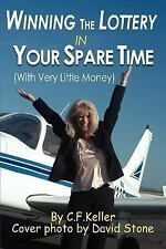 Winning the Lottery in Your Spare Time : (with Very Little Money) by C....