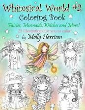Whimsical World #2 Coloring Book: Fairies, Mermaids, Witches, Angels and More!,
