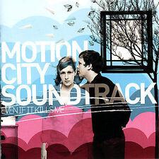 Even If It Kills Me by Motion City Soundtrack (CD, Sep-2007, Epitaph (USA))