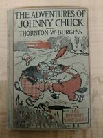The Adventures of Johnny Chuck, 1919 Hard Cover Book - Thornton W. Burgess