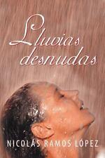 Lluvias Desnudas by Nicol�s Ramos L�pez (2013, Paperback)