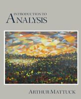 Introduction to Analysis by Mattuck, Arthur