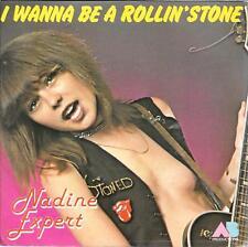"45 TOURS / 7"" SINGLE--NADINE EXPERT--I WANNA BE A ROLLING' STONE--1977"
