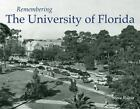 Remembering the University of Florida: By Rajtar, Steve