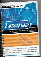 Worship Together How to The Ultimate Songbook for All Skill Levels Spiral Bound