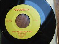 "JAMES CARR - SHE'S BETTER THAN YOU - U.S. 7"" GOLDWAX GW 119 EX+ FUNK/SOUL"