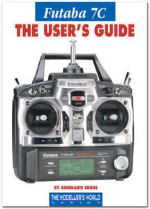 Futaba 7C The Users Guide – by Annemarie Cross