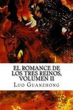 El Romance de Los Tres Reinos: El Romance de Los Tres Reinos, Volumen II : La...