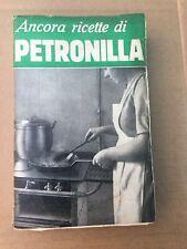 VECCHIO LIBRO CUCINA ANCORA RICETTE DI PETRONILLA 1941 SONZOGNO OLD BOOK