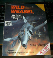 Wild Weasel:The Sam Suppression Story Revised Ed. Squadron/Signal Book reference