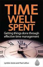 Time Well Spent: Getting Things Done Through Effective Time Management