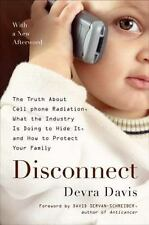 Disconnect: The Truth About Cell Phone Radiation, What the Industry Is Doing to