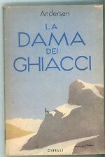 ANDERSEN HANS C. LA DAMA DEI GHIACCI CIBELLI 1953 BIBLIOTECA PER LA GIOVENTU'