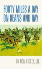 Forty Miles a Day on Beans and Hay : Enlisted Soldier Fighting the Indian Wars