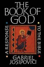 NEW The Book of God: A Response to the Bible by Gabriel Josipovici