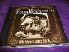 THE FOUR HORSEMEN cd GETTIN' PRETTY GOOD AT BARELY GETTIN' BY  free US shipping