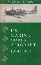 US MARINE CORPS AIRCRAFT 1914-1959 by W. Larkins (Naval Aviation) (1960)